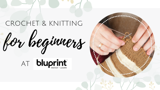 Crochet classes, Knitting classes, Sewing classes – Find them all at Bluprint!