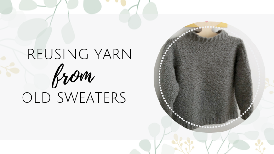 Reusing yarn from old sweaters